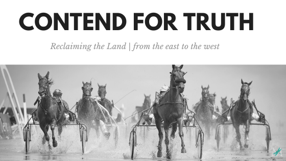 Contend for Truth | Reclaiming the Land